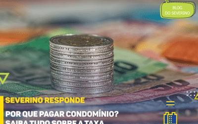 Por que pagar condomínio? – Saiba tudo sobre a taxa
