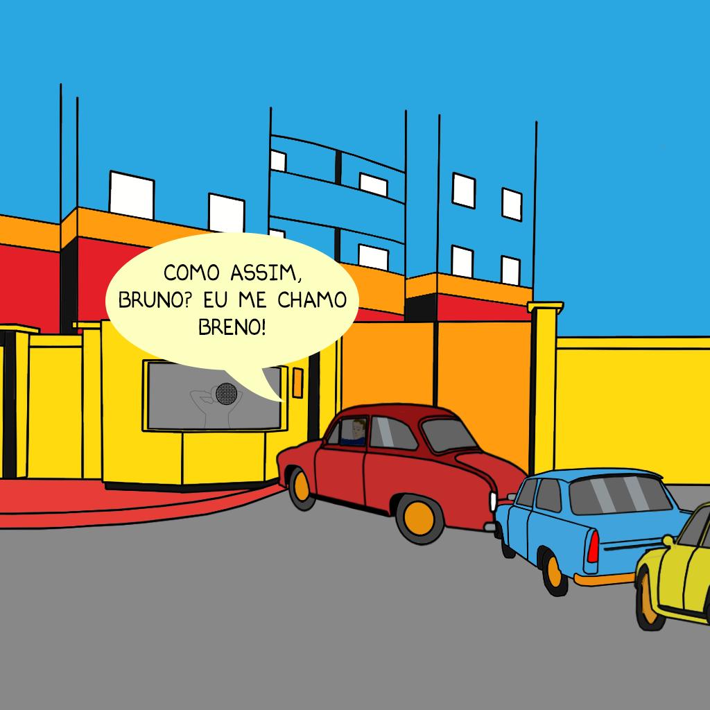 """Carros formam uma fila em frente a uma guarita de porteiro. O motorista do primeiro carro discute com o porteiro """"Como assim, Bruno? Eu me chamo Breno!"""""""