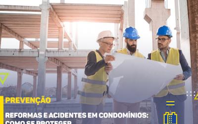 Reformas e acidentes em condomínios: Como se proteger
