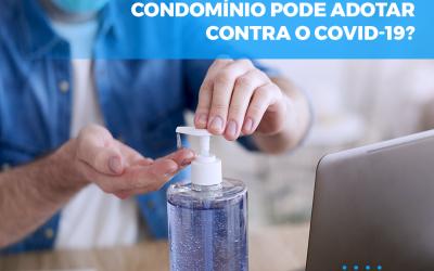 QUAIS CUIDADOS O CONDOMÍNIO PODE ADOTAR CONTRA O COVID-19