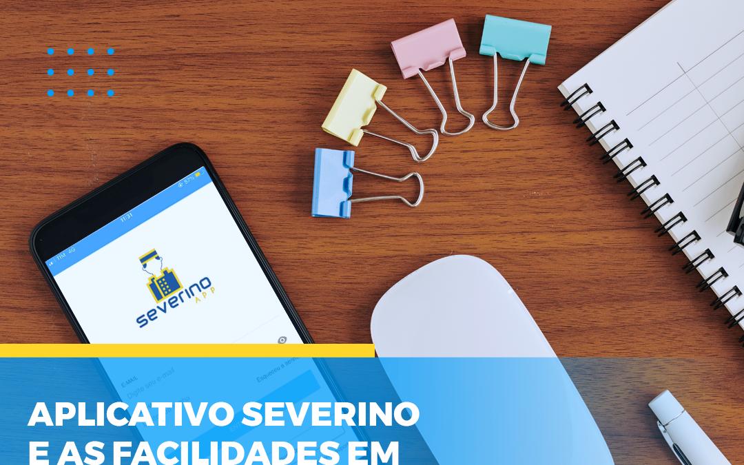 Aplicativo Severino – Facilidades em época de pandemia.
